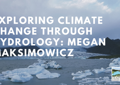 Lunch With A Scientist: Hydrology and climate change with Megan Maksimowicz